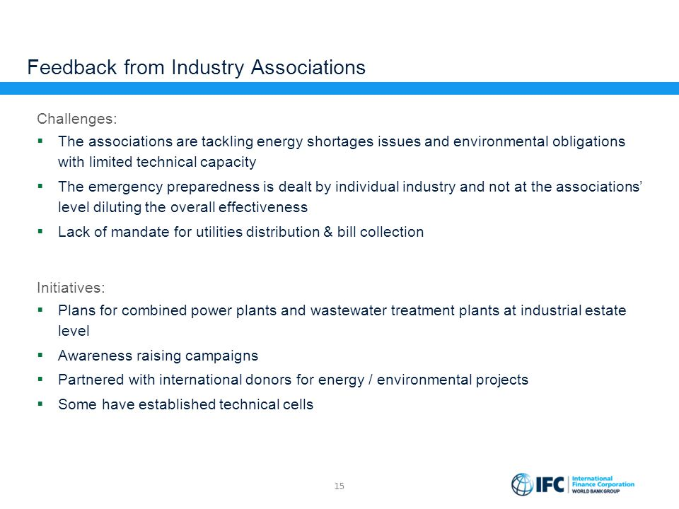 Feedback from Industry Associations Challenges:  The associations are tackling energy shortages issues and environmental obligations with limited tec