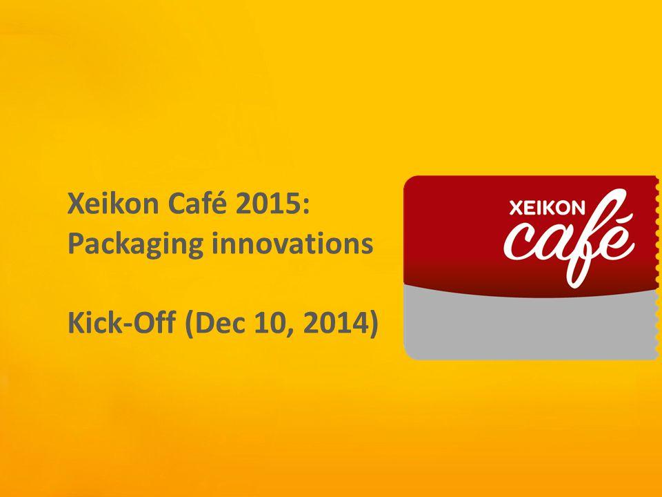 Xeikon Café Xeikon Café 2015: Packaging innovations Kick-Off (Dec 10, 2014)