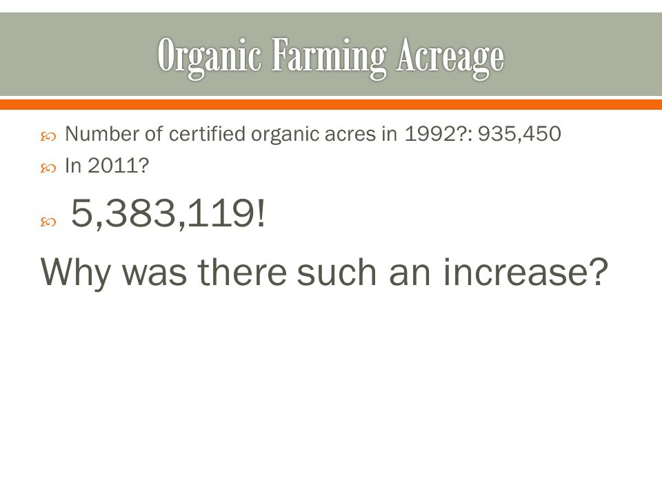  Number of certified organic acres in 1992 : 935,450  In 2011.