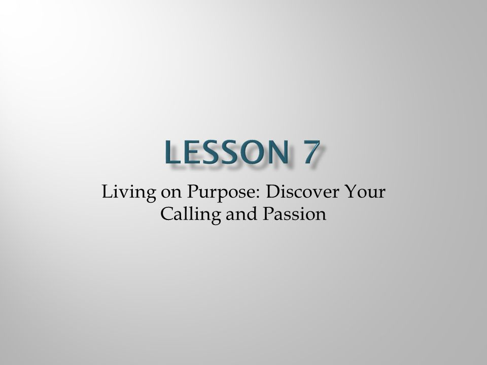 Living on Purpose: Discover Your Calling and Passion