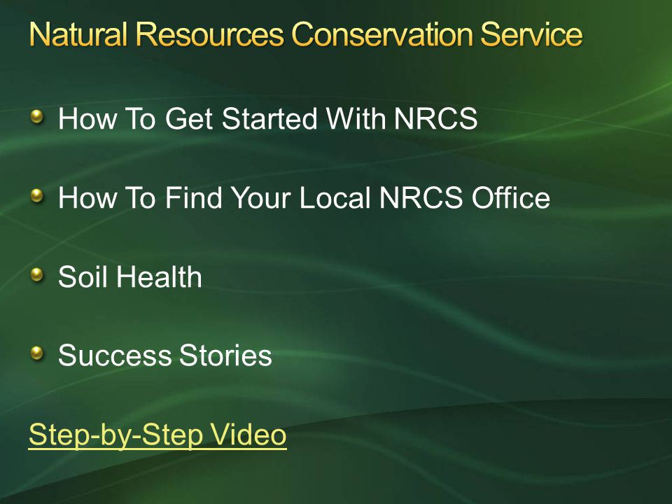 How To Get Started With NRCS How To Find Your Local NRCS Office Soil Health Success Stories Step-by-Step Video