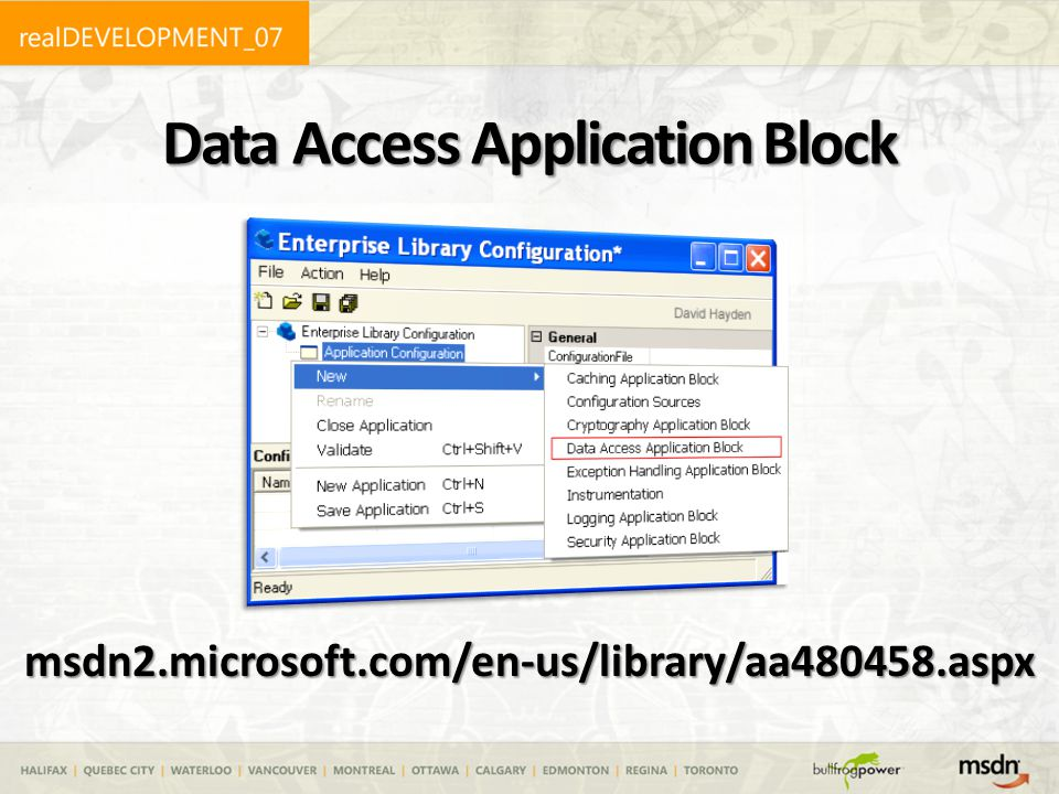 Data Access Application Block msdn2.microsoft.com/en-us/library/aa480458.aspx