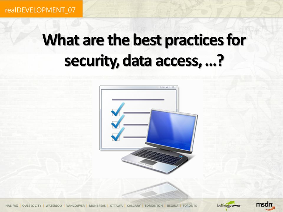 What are the best practices for security, data access, …?