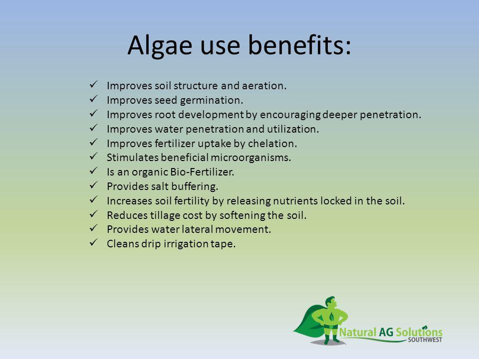 Algae use benefits: Improves soil structure and aeration.