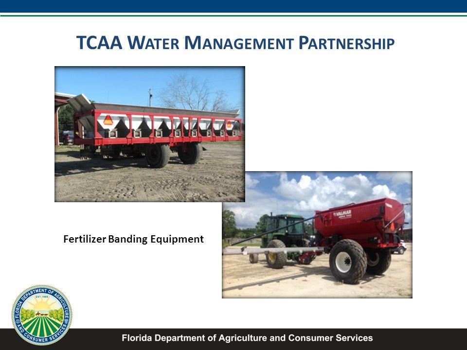 TCAA W ATER M ANAGEMENT P ARTNERSHIP Fertilizer Banding Equipment