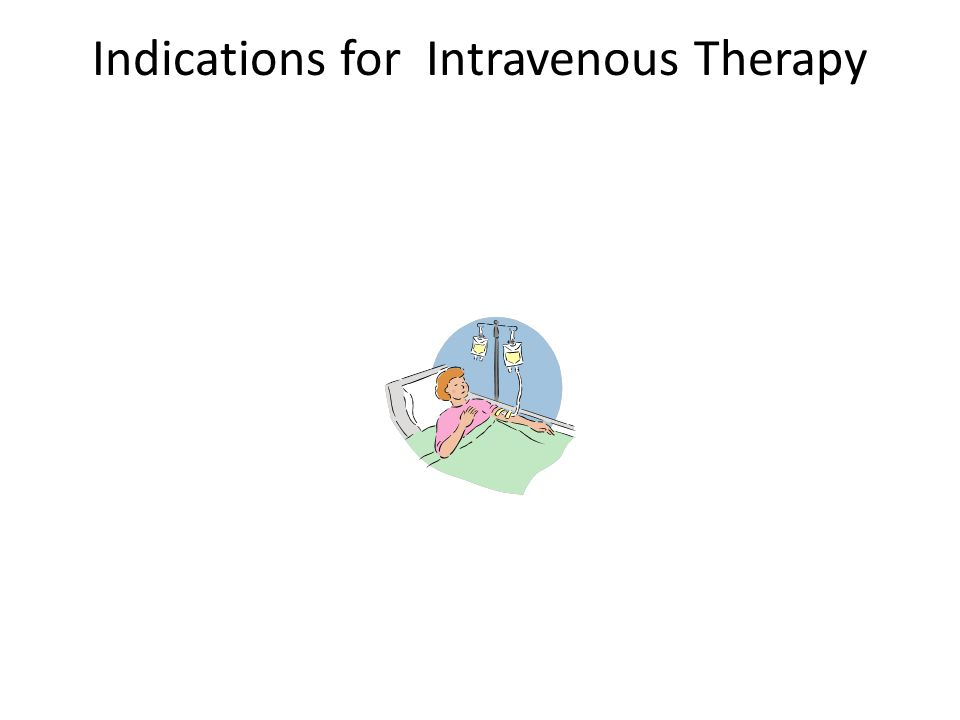 Indications for Intravenous Therapy