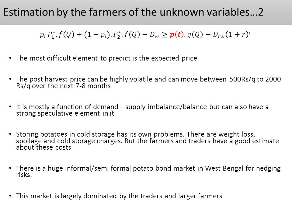 Estimation by the farmers of the unknown variables…2