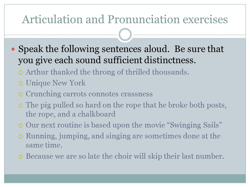 Articulation and Pronunciation exercises Speak the following sentences aloud.