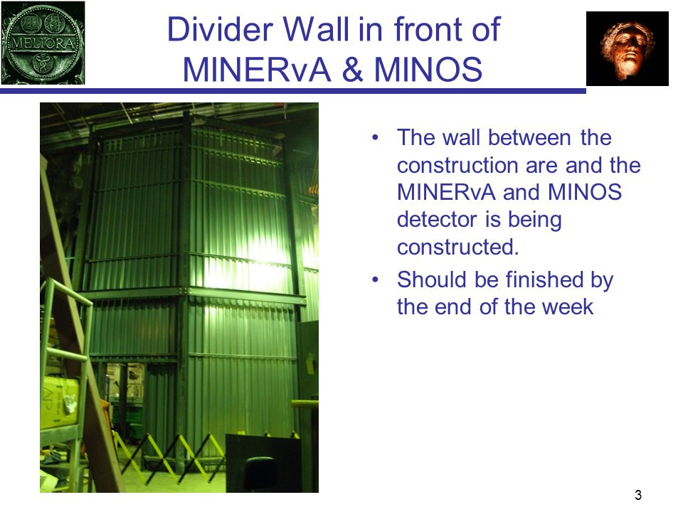 Divider Wall in front of MINERvA & MINOS The wall between the construction are and the MINERvA and MINOS detector is being constructed.