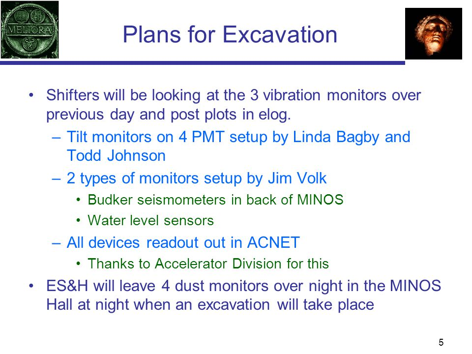 Plans for Excavation Shifters will be looking at the 3 vibration monitors over previous day and post plots in elog.