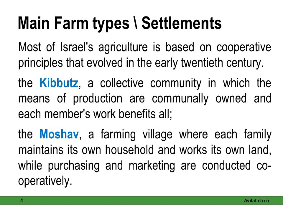 Main Farm types \ Settlements Most of Israel's agriculture is based on cooperative principles that evolved in the early twentieth century. the Kibbutz
