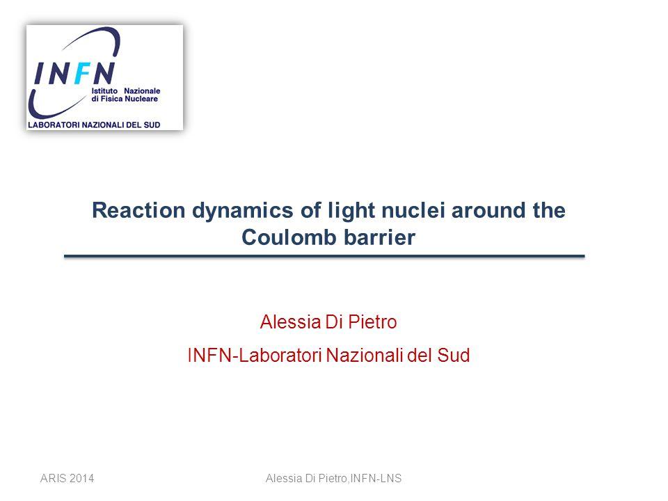 Alessia Di Pietro,INFN-LNS Fusion with n-halo nuclei E.g.