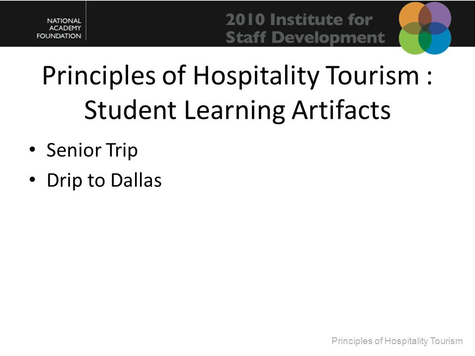 Principles of Hospitality Tourism : Student Learning Artifacts Senior Trip Drip to Dallas Principles of Hospitality Tourism