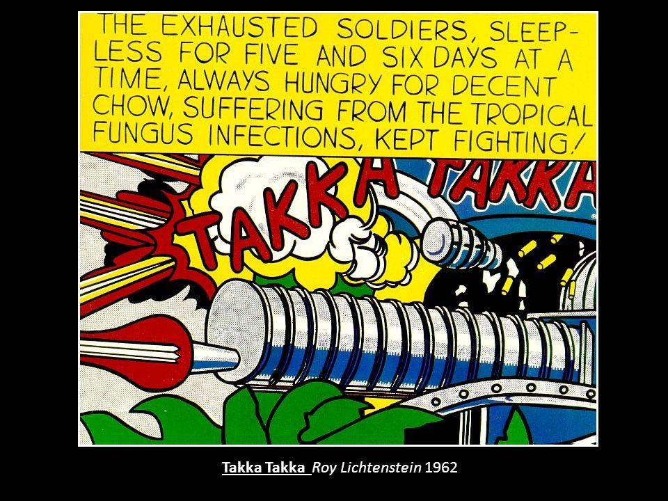 Takka Takka Roy Lichtenstein 1962
