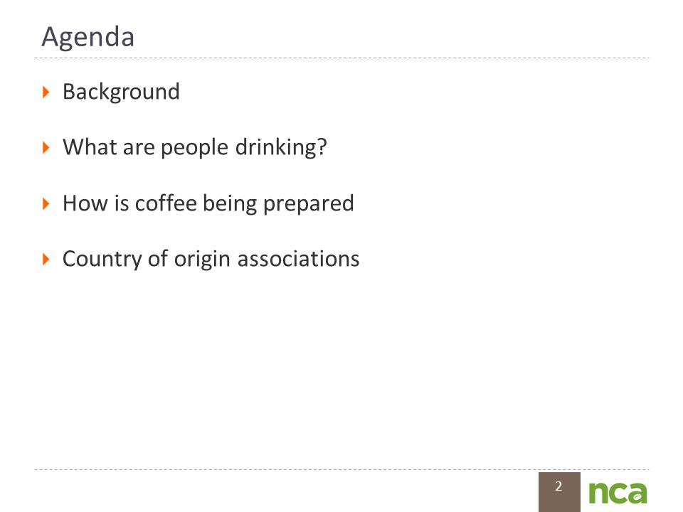 2 Agenda  Background  What are people drinking.