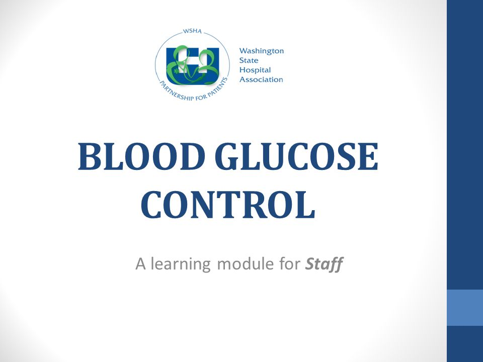 BLOOD GLUCOSE CONTROL A learning module for Staff