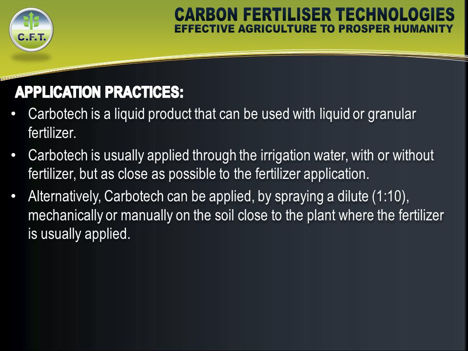 Carbotech is a liquid product that can be used with liquid or granular fertilizer.