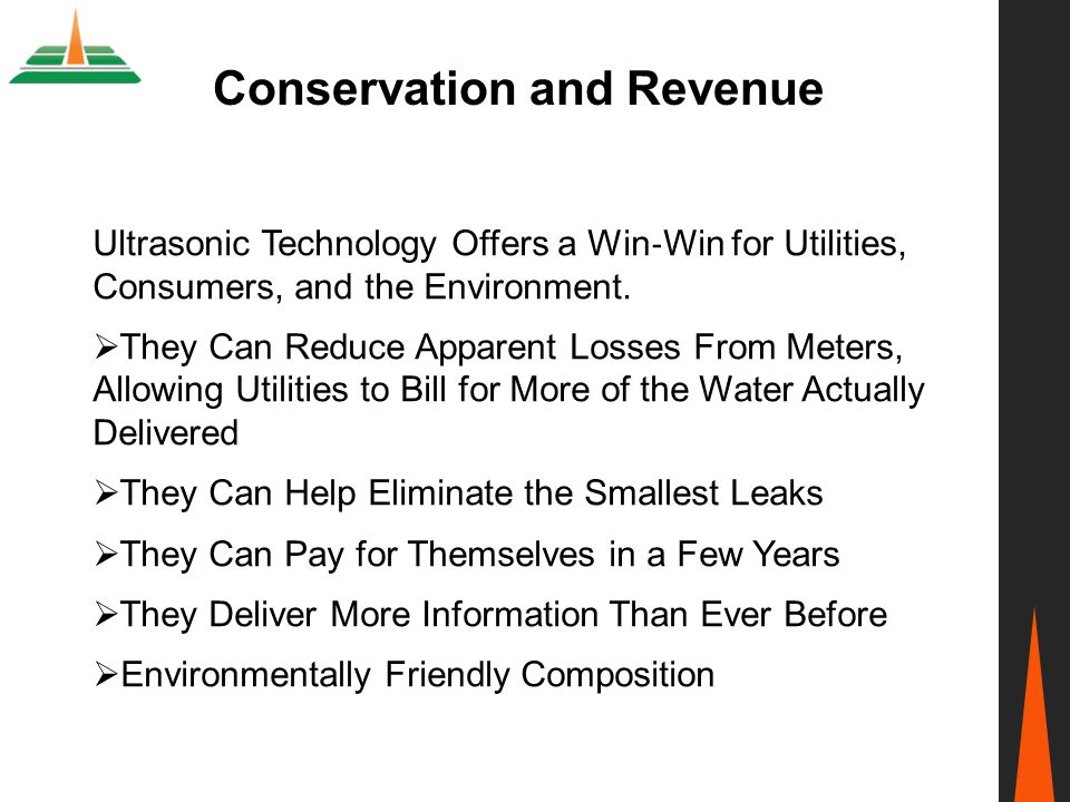 Ultrasonic Technology Offers a Win ‐ Win for Utilities, Consumers, and the Environment.  They Can Reduce Apparent Losses From Meters, Allowing Utilit