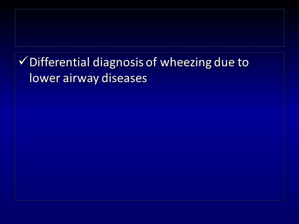 Differential diagnosis of wheezing due to lower airway diseases