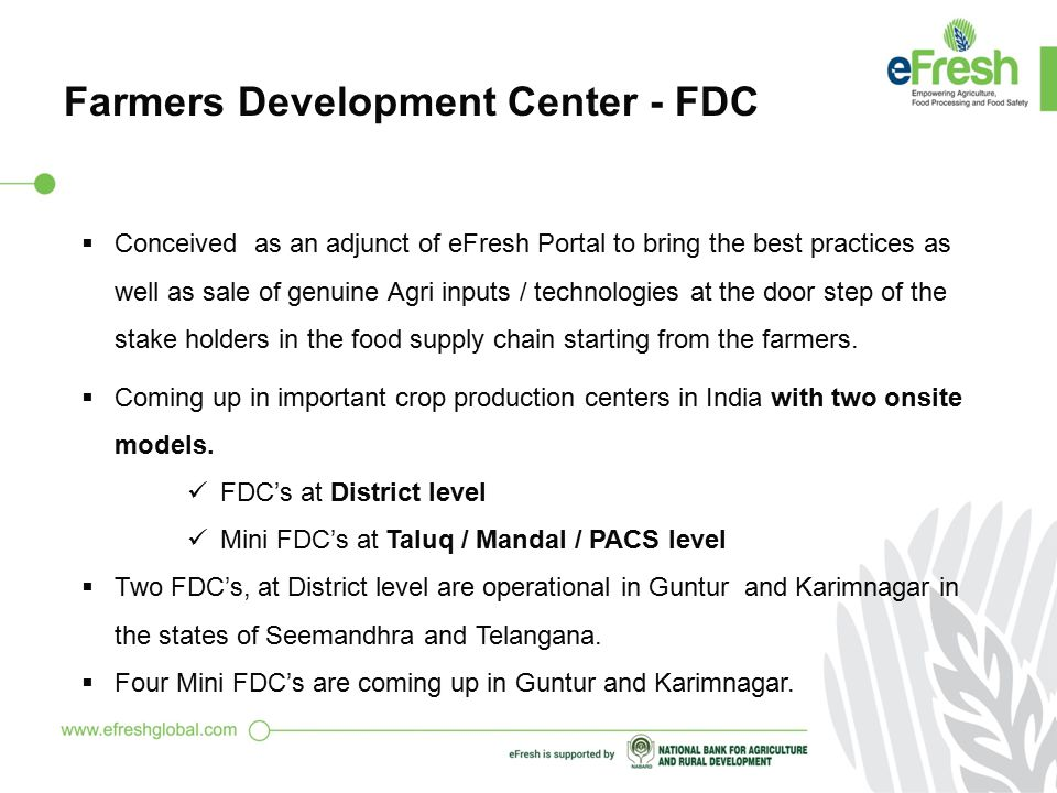 Farmers Development Center - FDC  A center of excellence for Agriculture, Food Processing and Food Safety  First of its kind in the market place,