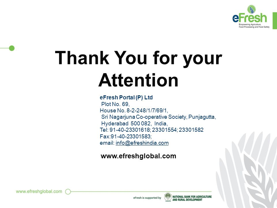 Services offered by eFresh to the organizations eFresh Web Portal: Advertisement facilities for promotion of your products and services in eFresh Portal to reach the large number of beneficiaries.