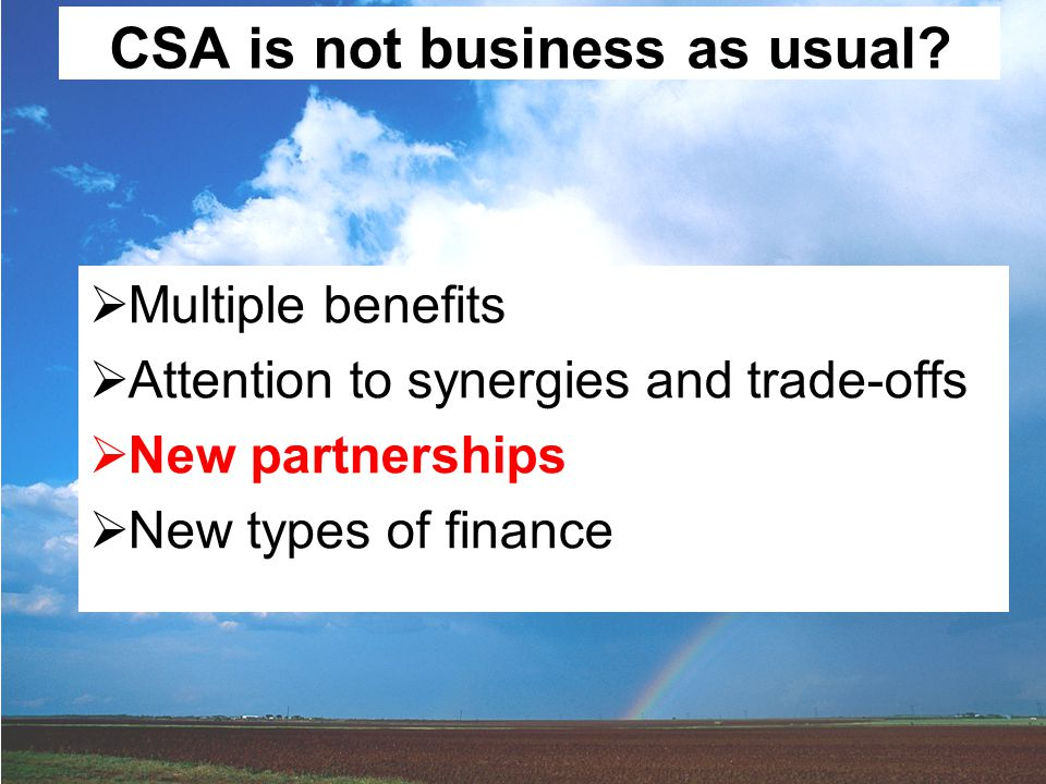 CSA is not business as usual.
