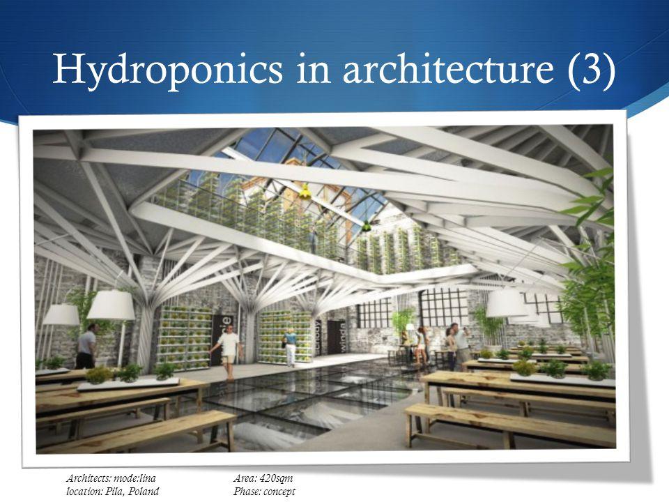 Hydroponics in architecture (3) Architects: mode:lina Area: 420sqm location: Pila, PolandPhase: concept