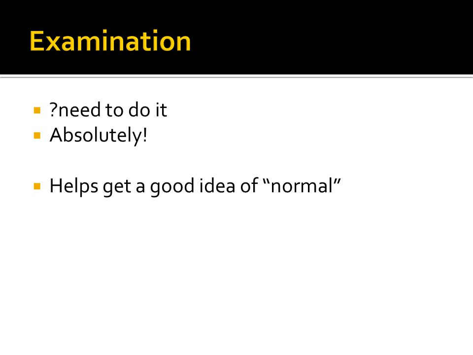 """ ?need to do it  Absolutely!  Helps get a good idea of """"normal"""""""