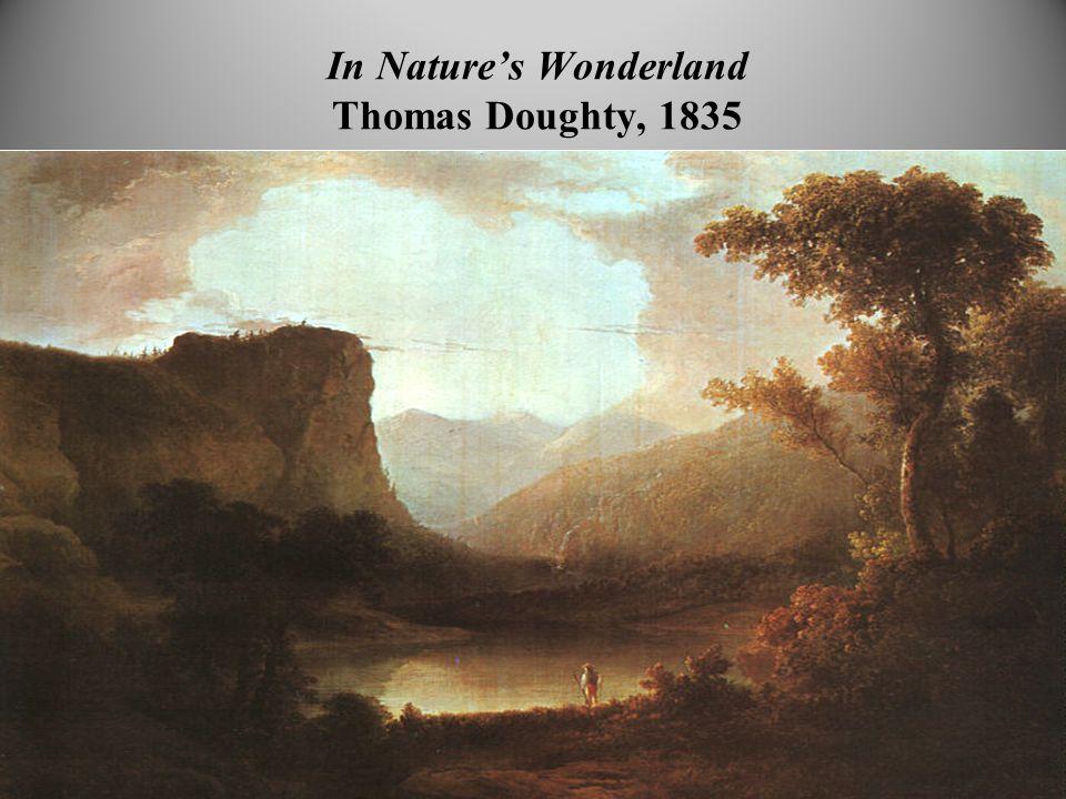 In Nature's Wonderland Thomas Doughty, 1835