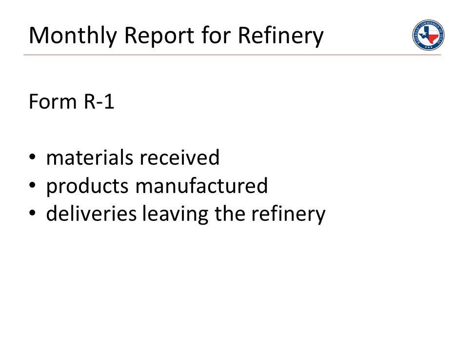 Monthly Report for Refinery Form R-1 materials received products manufactured deliveries leaving the refinery
