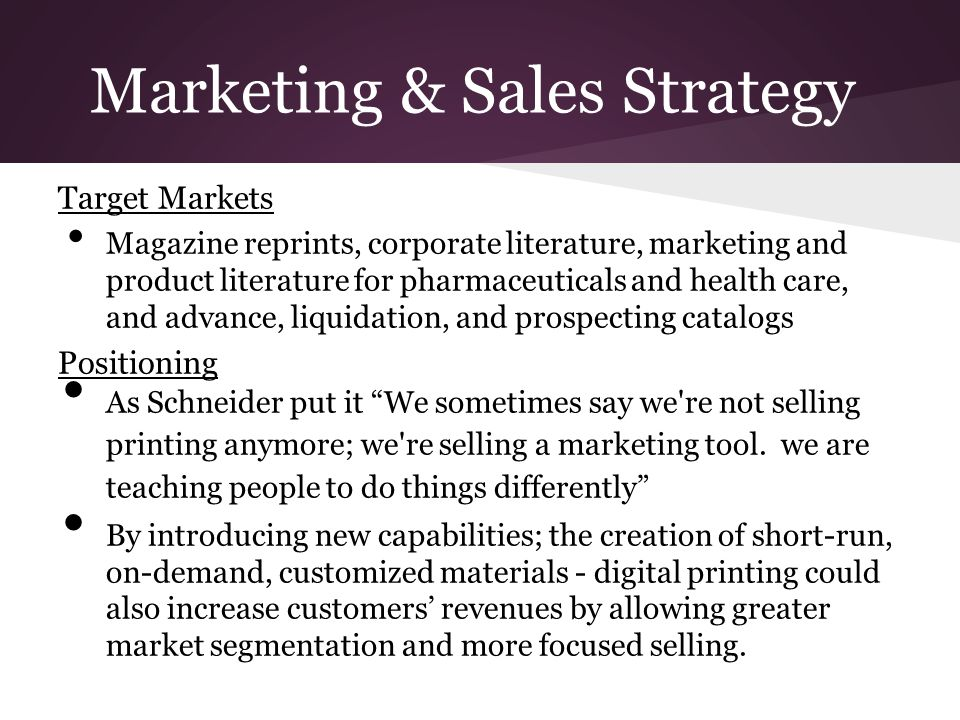 Marketing & Sales Strategy Target Markets Magazine reprints, corporate literature, marketing and product literature for pharmaceuticals and health car