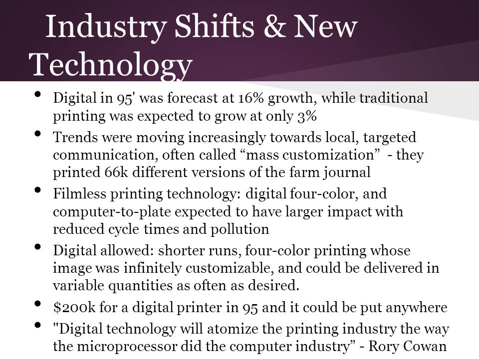Industry Shifts & New Technology Digital in 95' was forecast at 16% growth, while traditional printing was expected to grow at only 3% Trends were mov