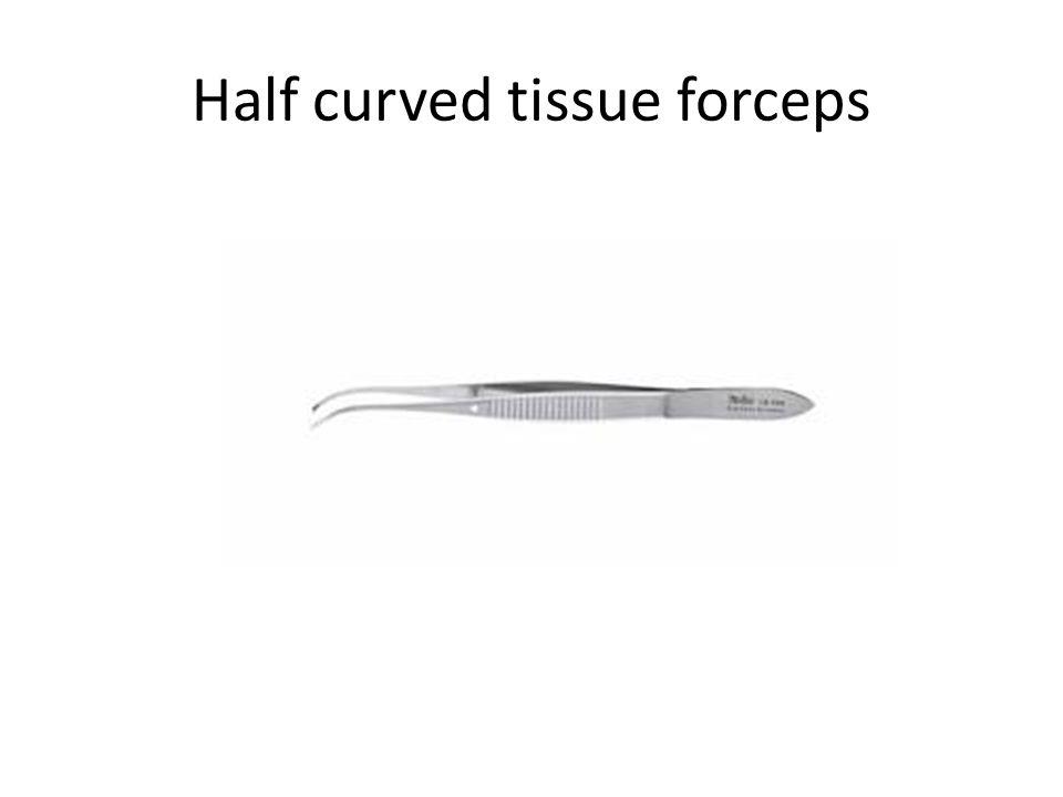Half curved tissue forceps