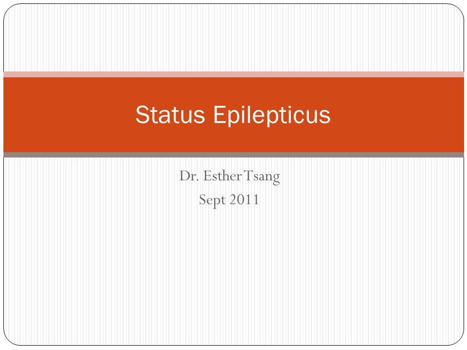 Dr. Esther Tsang Sept 2011 Status Epilepticus