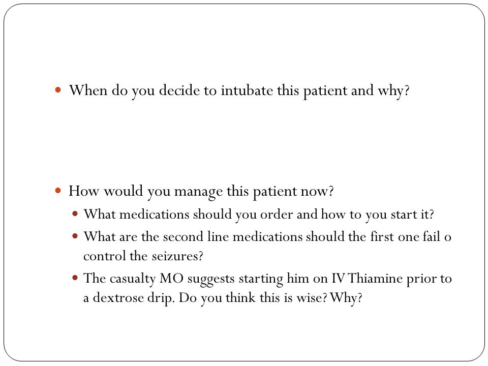 When do you decide to intubate this patient and why.