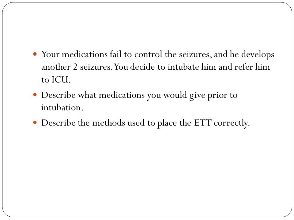 The patient is then sent to ICU.The ICU MO wants to know how the anti-epileptics should be served.