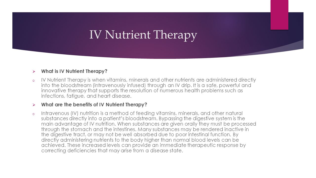 IV Nutrient Therapy  What is IV Nutrient Therapy.