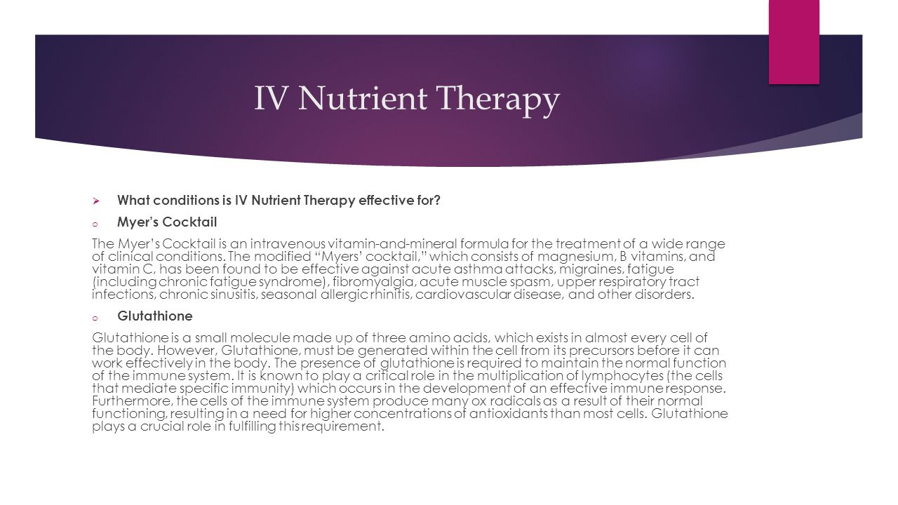 IV Nutrient Therapy  What conditions is IV Nutrient Therapy effective for.