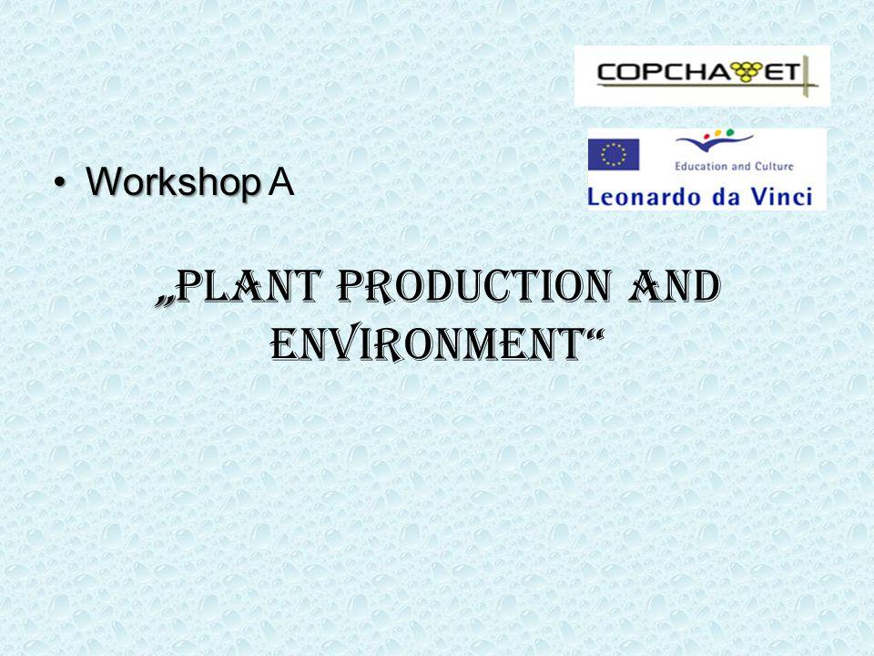 """ ""Plant Production and Environment"" WorkshopWorkshop A"