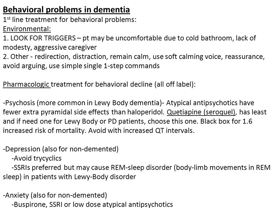 Behavioral problems in dementia 1 st line treatment for behavioral problems: Environmental: 1.