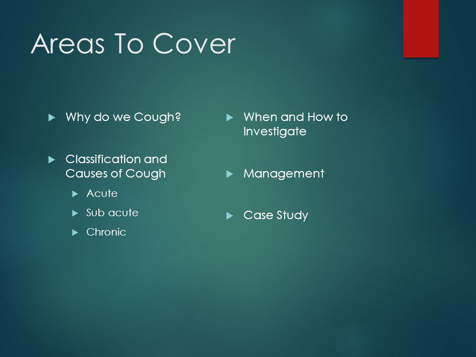 Areas To Cover  Why do we Cough.