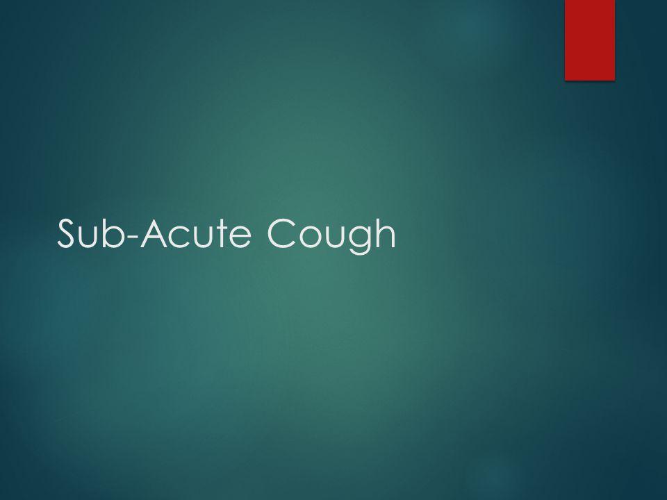 Sub-Acute Cough