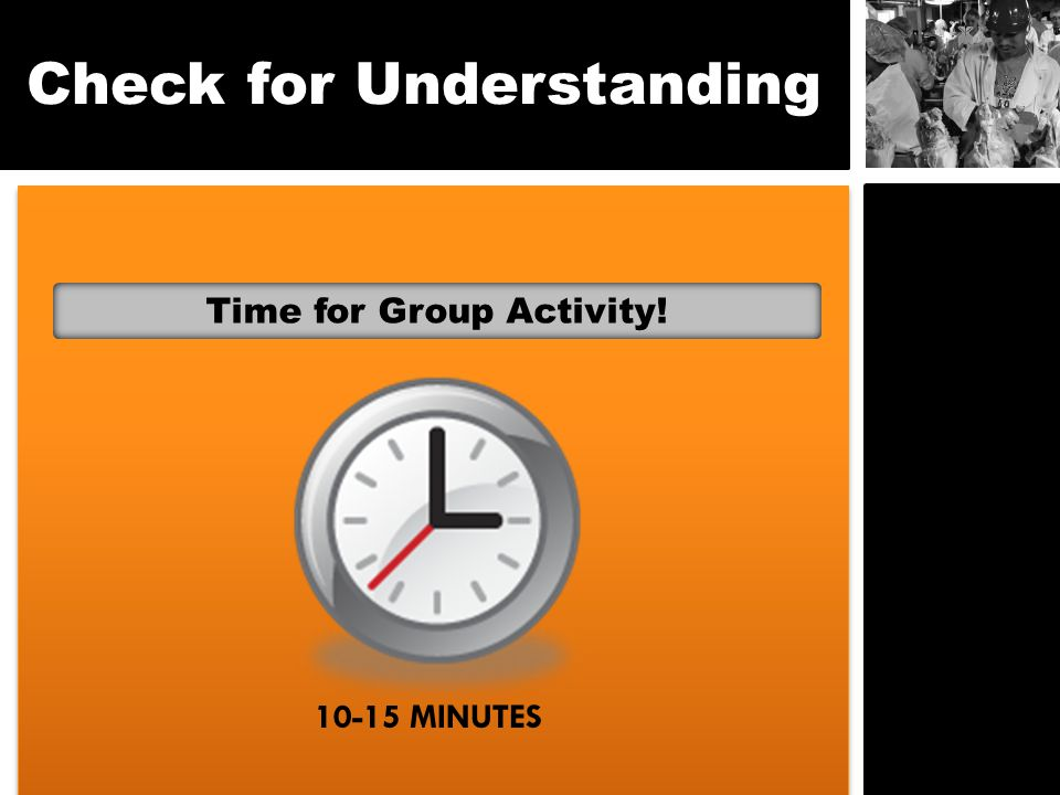 Check for Understanding Time for Group Activity! 10-15 MINUTES