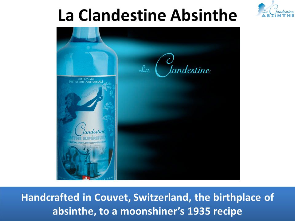 Handcrafted in Couvet, Switzerland, the birthplace of absinthe, to a moonshiner's 1935 recipe La Clandestine Absinthe