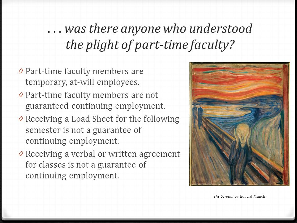 ... was there anyone who understood the plight of part-time faculty.