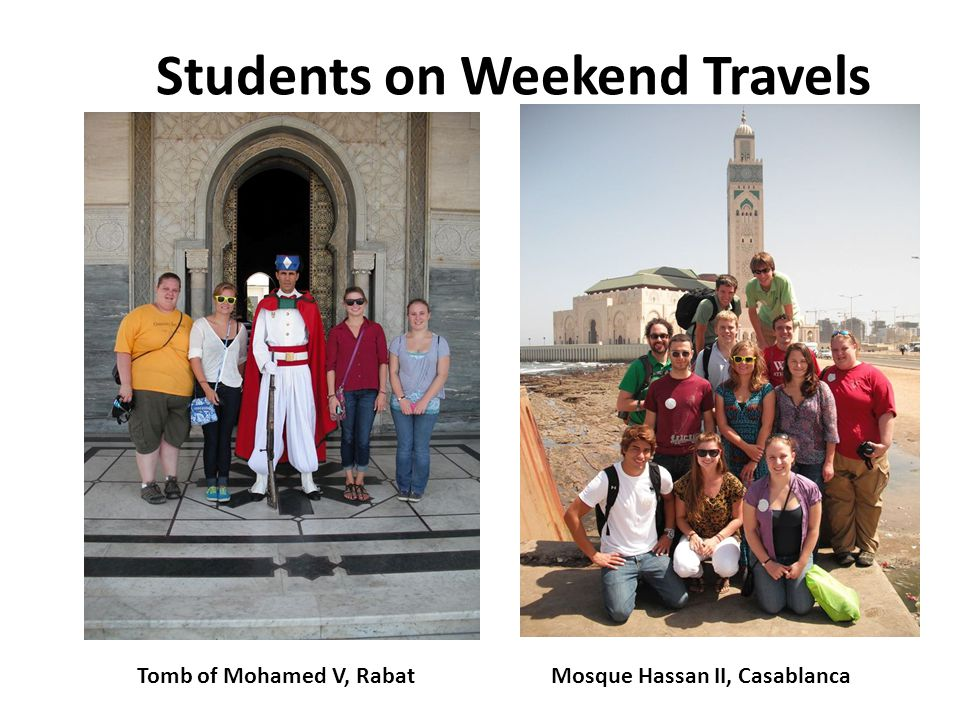 Students on Weekend Travels Tomb of Mohamed V, Rabat Mosque Hassan II, Casablanca