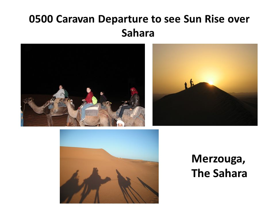 0500 Caravan Departure to see Sun Rise over Sahara Merzouga, The Sahara