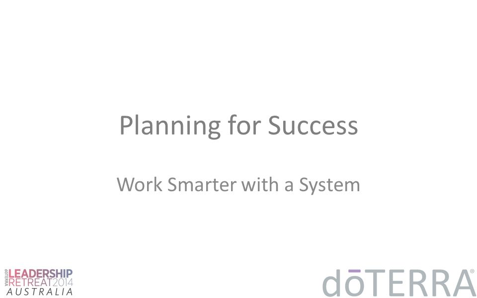 Planning for Success Work Smarter with a System