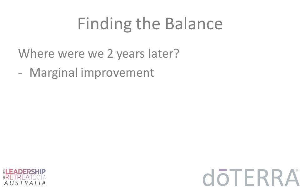 Finding the Balance Where were we 2 years later? -Marginal improvement