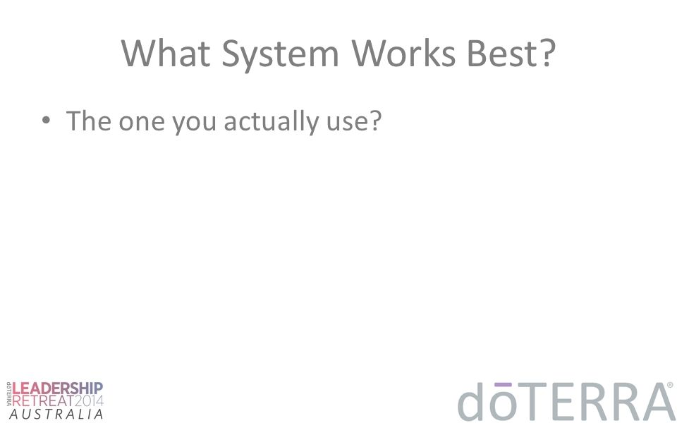 What System Works Best? The one you actually use?